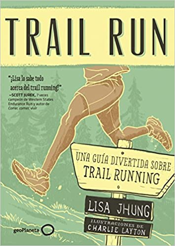 Trail run : una guía desenfadada para salir corriendo (Spanish) Paperback – June 1, 2017