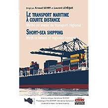 Le transport maritime à courte distance (Short Sea Shipping): Mythe ou avenir du transport régional (Gestion en liberté)