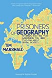 Book cover from Prisoners of Geography: Ten Maps That Tell You Everything You Need to Know About Global Politics by Tim Marshall