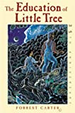 The Education of Little Tree, Forrest Carter, 0826328091