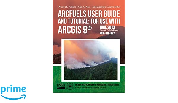 Arcfuels user guide and tutorial: for use with arcgis 9: united.