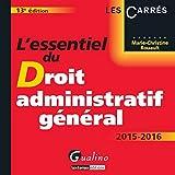 L'Essentiel du Droit administratif général 2015-2016, 13ème Ed.
