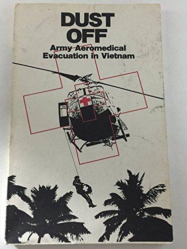 Dust Off: Army Aeromedical Evacuation in Vietnam by Brand: U.S. G.P.O