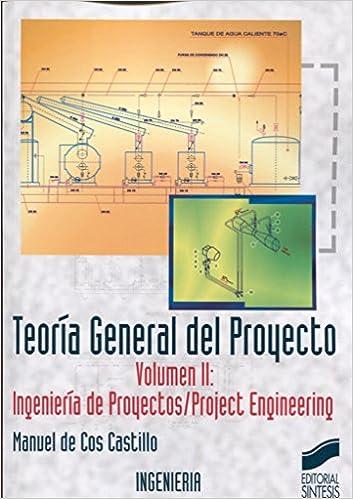 Teoría general del proyecto II: ingeniería de proyectos Síntesis ingeniería. Ingeniería industrial: Amazon.es: Manuel de Cos Castillo: Libros
