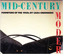Mid Century Modern Furniture Of The S Cara Greenberg Tim