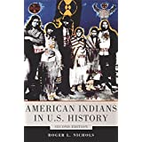 American Indians in U.S. History: Second Edition (The Civilization of the American Indian Series Book 248)