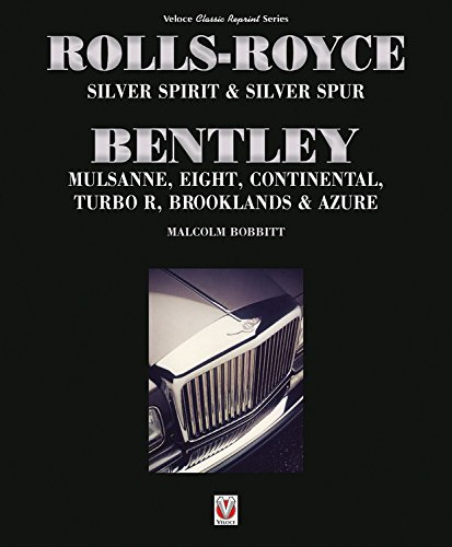 Rolls-Royce Silver Spirit & Silver Spur, Bentley Mulsanne, Eight, Continental, Brooklands & Azure: Updated & enlarged Second Edition (Classic Reprint)