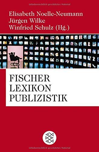 Fischer Lexikon Publizistik Massenkommunikation Taschenbuch – 1. April 2009 Jürgen Wilke Winfried Schulz Elisabeth Noelle-Neumann FISCHER Taschenbuch