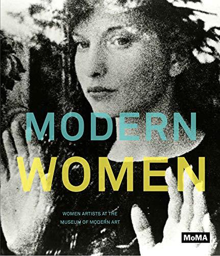 Modern Women: Women Artists at The Museum of Modern Art (Modern Art Artists Of The 20th Century)