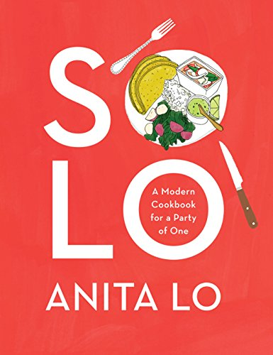 Solo: A Modern Cookbook for a Party of One