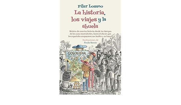 Amazon.com: La historia, los viajes y la abuela (Spanish Edition) eBook: Pilar Lozano: Kindle Store