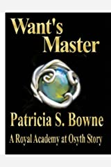 Want's Master (The Royal Academy at Osyth Stories) Kindle Edition