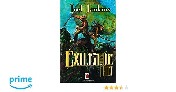 Exiles of the Dire Planet: Joel Jenkins, Noel Tuazon ...