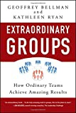 img - for Extraordinary Groups: How Ordinary Teams Achieve Amazing Results book / textbook / text book