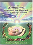 Qunitessential Recipes for Vibrant Health: Unleash Your Body's Remarkable Healing Process