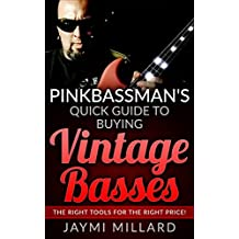 Pinkbassman's Quick Guide to Buying Vintage Basses: The Right Tools for the Right Price