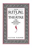 From Ritual to Theatre: The Human Seriousness of Play (PAJ Books)