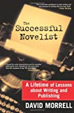 img - for The Successful Novelist: A Lifetime of Lessons about Writing and Publishing book / textbook / text book