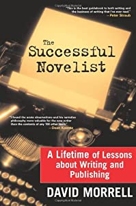 The Successful Novelist: A Lifetime of Lessons about Writing and Publishing