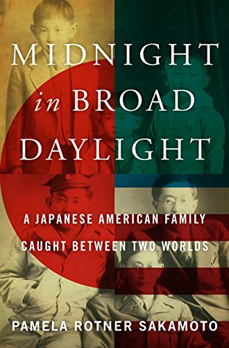 Midnight in Broad Daylight: A Japanese American Family Caught Between Two Worlds (Best Place To Live In The Event Of Nuclear War)