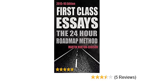 Amazoncom First Class Essays The Hour Roadmap Method Study  Amazoncom First Class Essays The Hour Roadmap Method Study Skills  Book Essay Writing For University Ebook Martin Hortoneddison Kindle  Store Professional Writing Services Chicago also Business Plan Buy Business  Order A Business Plan