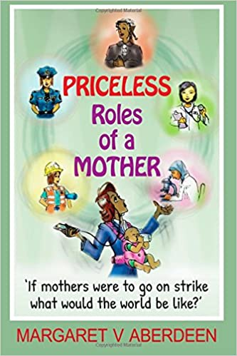 Book Priceless Roles of a Mother: 'If mothers were to go on strike, what would the world be like?'
