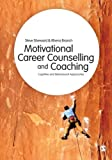 img - for Motivational Career Counselling & Coaching: Cognitive and Behavioural Approaches book / textbook / text book