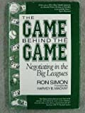 The Game Behind the Game : Negotiating in the Big Leagues, Simon, Ron, 0896581977