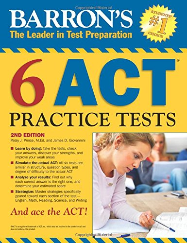 Barron's 6 ACT Practice Tests, 2nd Edition - Practice Act Tests