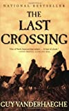 The Last Crossing, Guy Vanderhaeghe, 0802141757