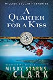 A Quarter for a Kiss, Mindy Starns Clark, 0736929592