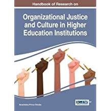 Handbook of Research on Organizational Justice and Culture in Higher Education Institutions (Advances in Educational...
