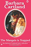 The Marquis Is Trapped, Barbara Cartland, 1499532199