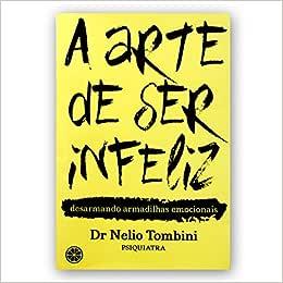A Arte De Ser Infeliz - 9788594191007 - Livros na Amazon