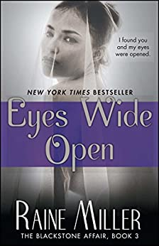 Eyes Wide Open: The Blackstone Affair, Book 3 by [Miller, Raine]
