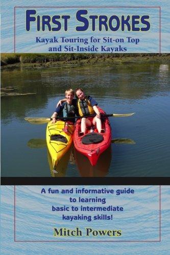 Top Kayak Touring (First Strokes: Kayaking For Sea Kayaks and Sit-on Top Kayaks)