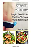 Weight Watchers: Simple Two-Week Diet Plan To Lose Your First 20 Lbs: Weight Watchers Food, Weight Watchers Cookbooks, Weight Watchers Recipes, Weight Watchers Recipe Book, Weight Watchers Diet