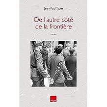 De l'autre côté de la frontière (French Edition)