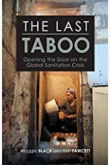 The Last Taboo: Opening the Door on the Global Sanitation Crisis Kindle Edition