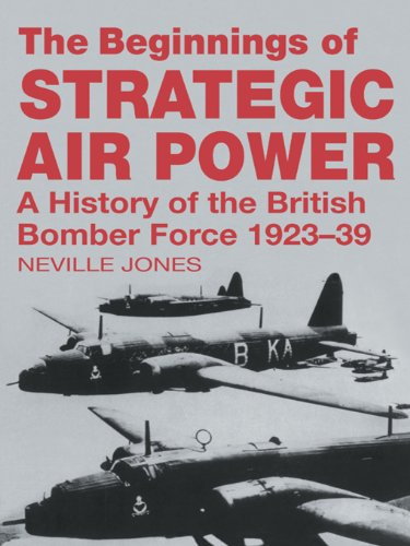 The Beginnings of Strategic Air Power: A History of the British Bomber Force 1923-1939 (Studies in Air Power)