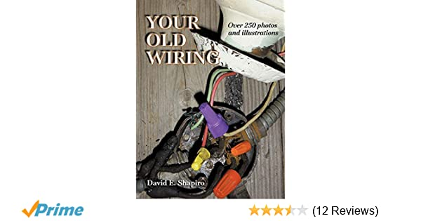 Your Old Wiring: David E. Shapiro: 0639785319009: Amazon.com ... And Tube Wiring Era on tube fuses, tube terminals, tube assembly, tube dimensions,