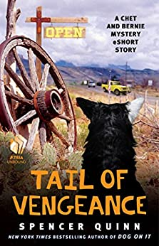 Tail of Vengeance: A Chet and Bernie Mystery eShort Story (The Chet and Bernie Mystery Series) by [Quinn, Spencer]