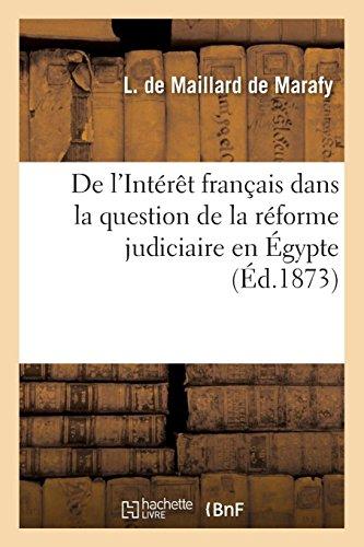 de l'Intérèt Français Dans La Question de la Réforme Judiciaire En Égypte (French Edition)