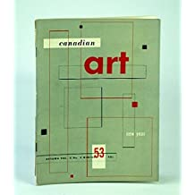Canadian Art Magazine, Winter 1953 - Some New Canadian Painters and Their Debt to Hans Hofmann