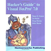 Hacker's Guide to Visual FoxPro 7.0 by Tamar E. Granor (2002-01-31)