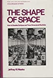 The Shape of Space: How to Visualize Surfaces and Three-Dimensional Manifolds (Pure & Applied Mathematics)