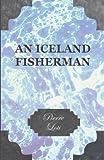 An Iceland Fisherman, Pierre Loti, 140978133X