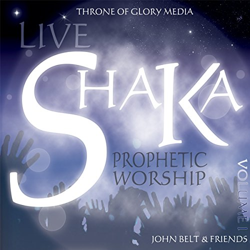 Shaka Live Worship: Prophetic Worship by