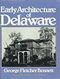 img - for Early Architecture of Delaware book / textbook / text book