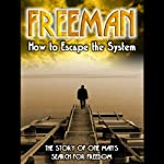 Freeman: How to Escape the System | John James Harris